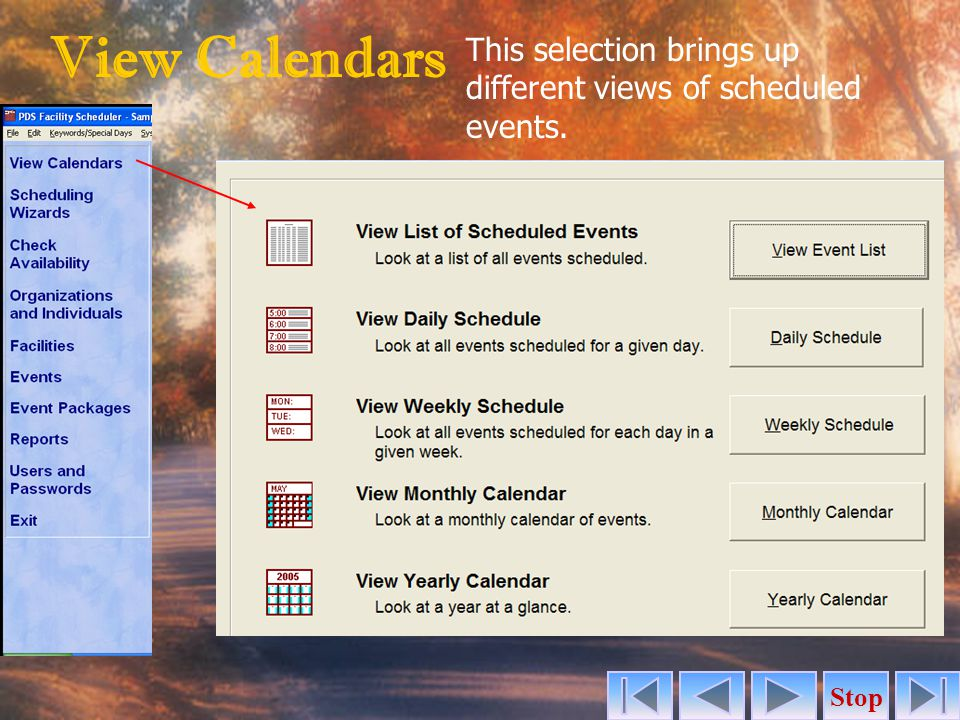 View Calendars This selection brings up different views of scheduled events.