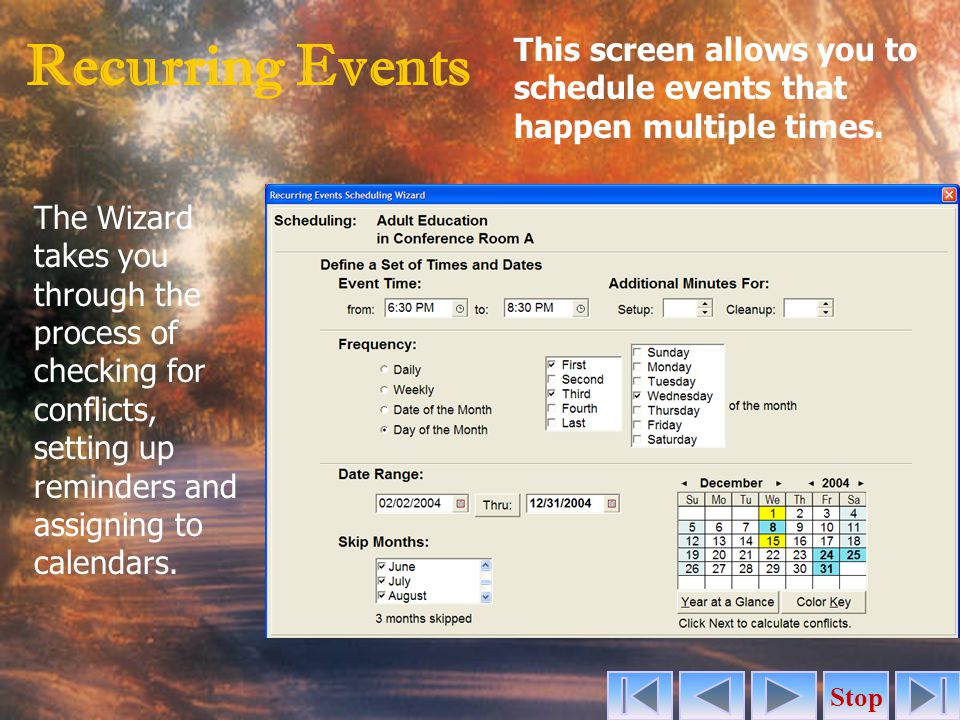 Recurring Events Stop This screen allows you to schedule events that happen multiple times.