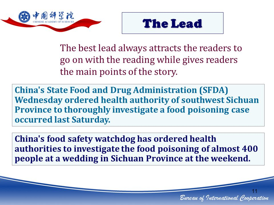 11 The best lead always attracts the readers to go on with the reading while gives readers the main points of the story.