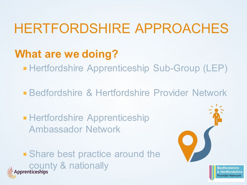 HERTFORDSHIRE APPROACHES What are we doing.