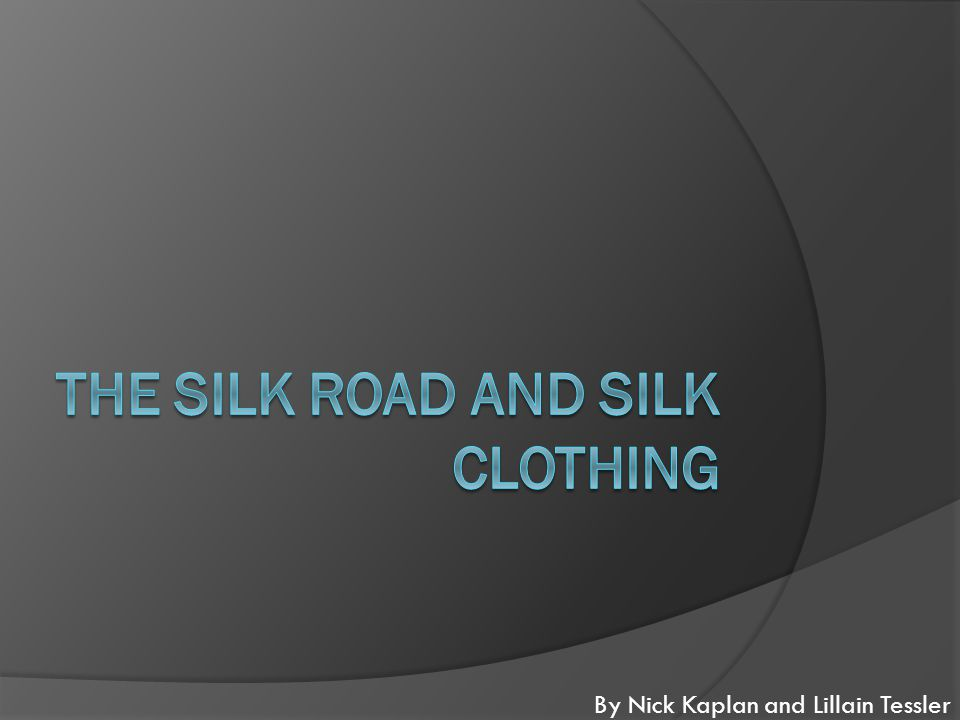 INTRO The Silk Road is a famous trading route that is 4,600 miles long.