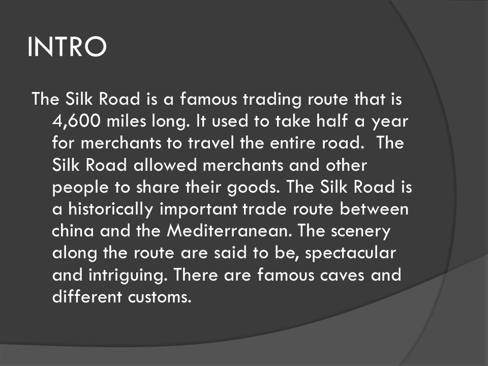 The silk road TThe Silk Road went from East to West.