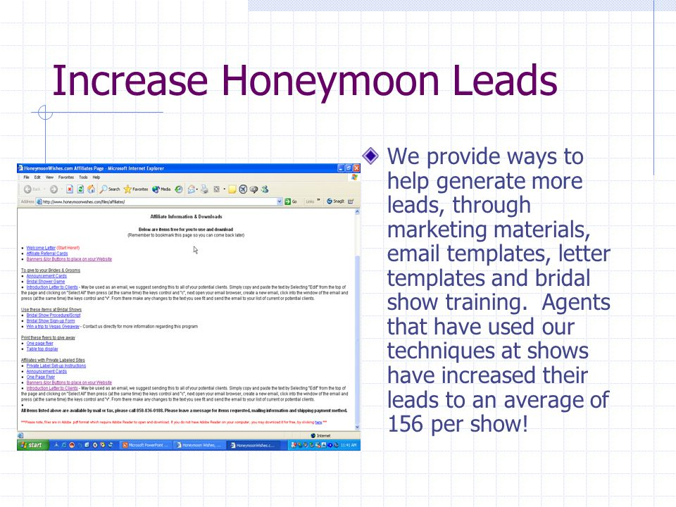 Increase Honeymoon Leads We provide ways to help generate more leads, through marketing materials, email templates, letter templates and bridal show training.
