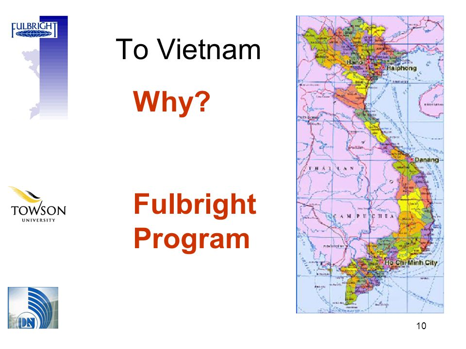 10 To Vietnam Why? Fulbright Program