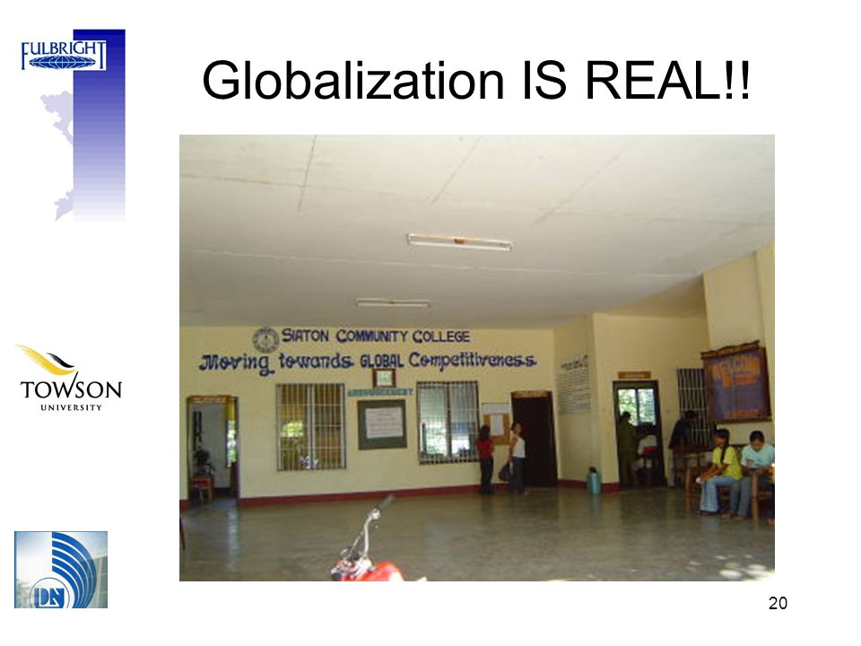 20 Globalization IS REAL!!