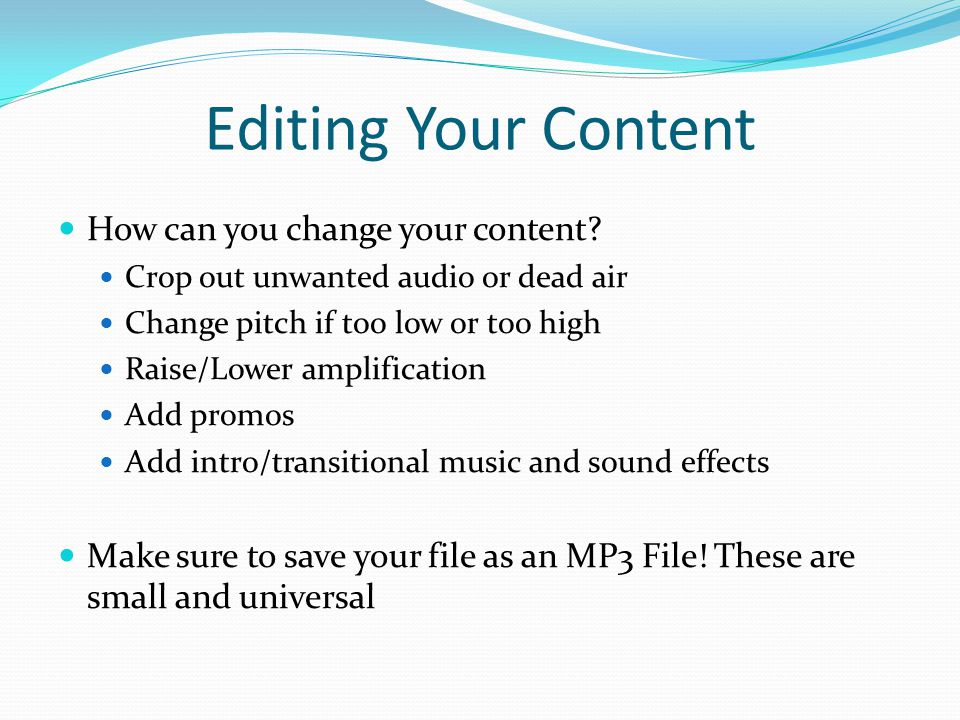Editing Your Content How can you change your content.