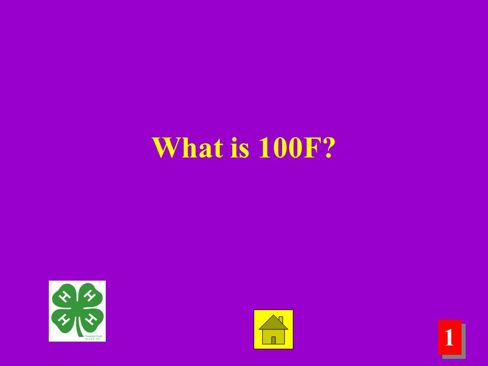 1 1 What is 100F?