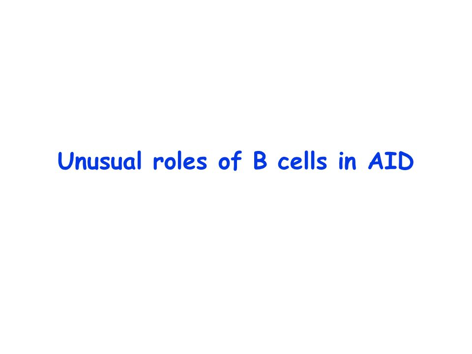 Unusual roles of B cells in AID
