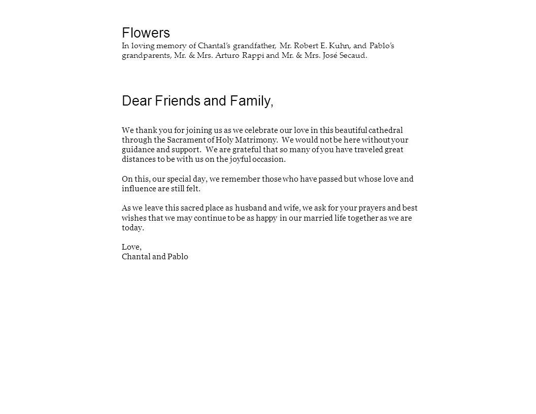 Flowers In loving memory of Chantal's grandfather, Mr. Robert E. Kuhn, and Pablo's grandparents, Mr. & Mrs. Arturo Rappi and Mr. & Mrs. José Secaud. D