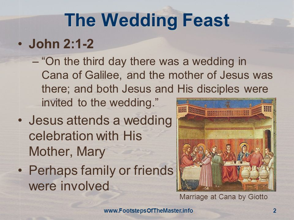 """2 The Wedding Feast John 2:1-2 –""""On the third day there was a wedding in Cana of Galilee, and the mother of Jesus was there; and both Jesus and His di"""