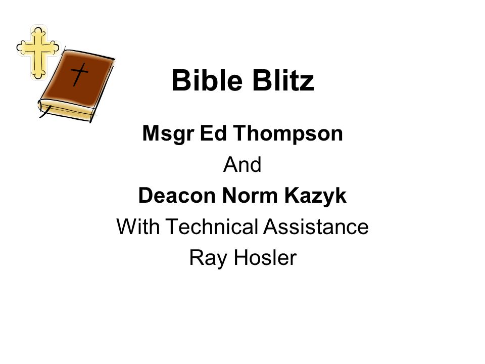 Bible Blitz Msgr Ed Thompson And Deacon Norm Kazyk With Technical Assistance Ray Hosler