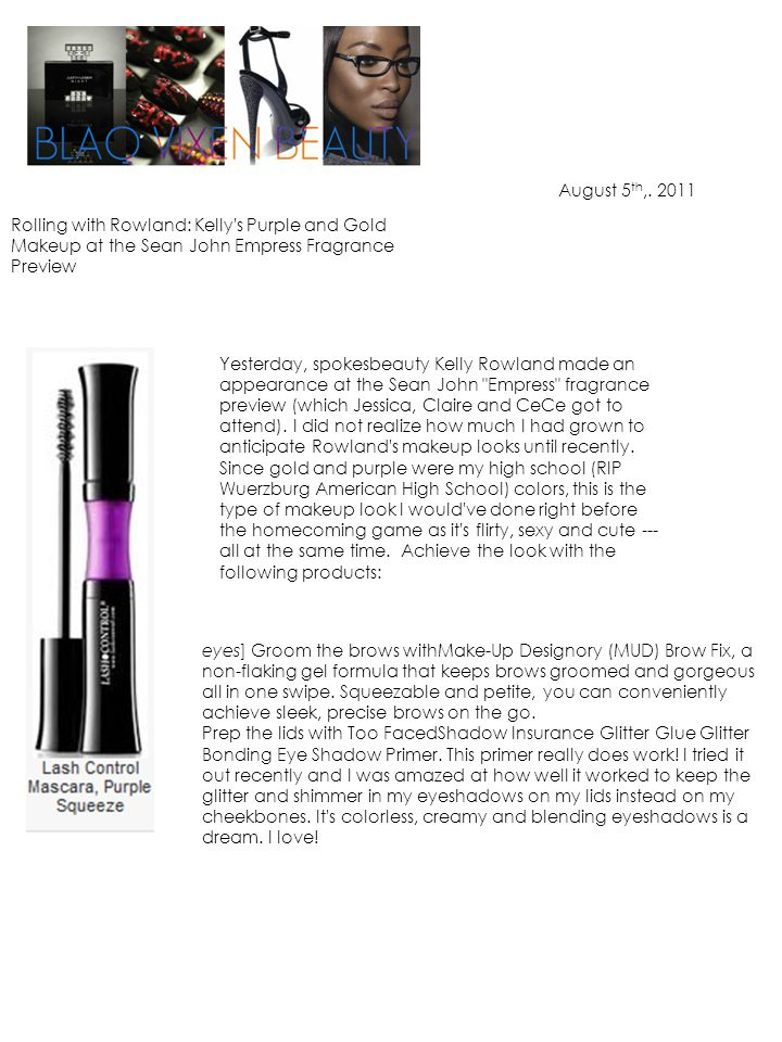 August 5 th,. 2011 Rolling with Rowland: Kelly's Purple and Gold Makeup at the Sean John Empress Fragrance Preview Yesterday, spokesbeauty Kelly Rowla