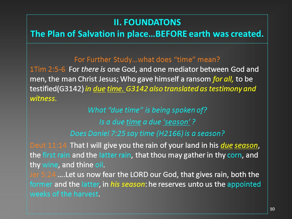 10 II. FOUNDATONS The Plan of Salvation in place…BEFORE earth was created.