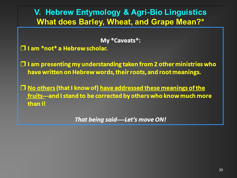 34 V.Hebrew Entymology & Agri-Bio Linguistics What does Barley, Wheat, and Grape Mean.