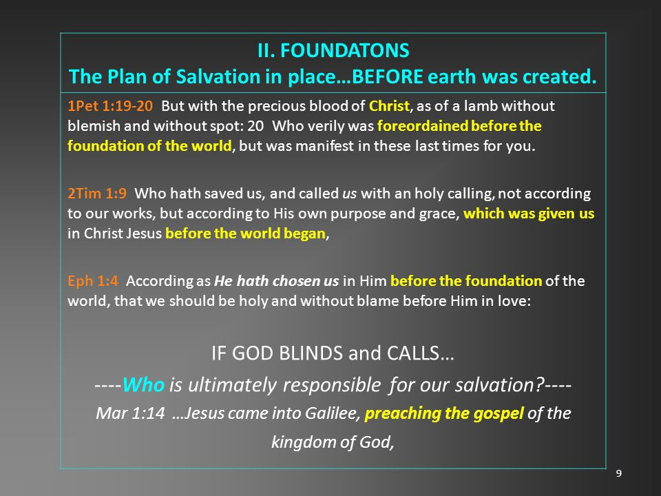 9 II. FOUNDATONS The Plan of Salvation in place…BEFORE earth was created.