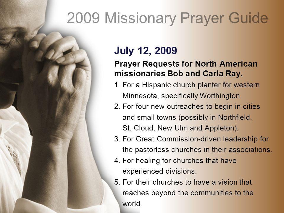 July 19, 2009 Prayer Requests for International missionary Jolene Coleman.