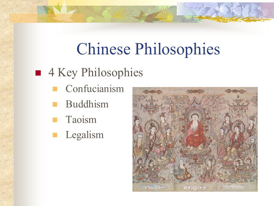 Chinese Philosophies 4 Key Philosophies Confucianism Buddhism Taoism Legalism