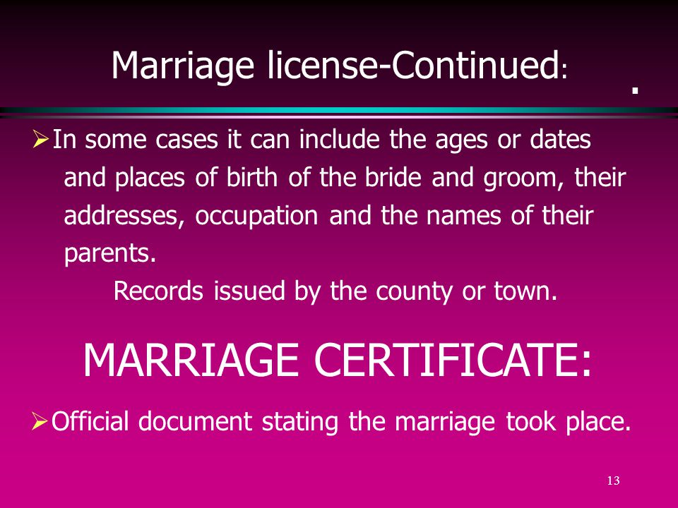 12 MARRIAGE RECORDS There are a number of documents that have been used in the U.S.
