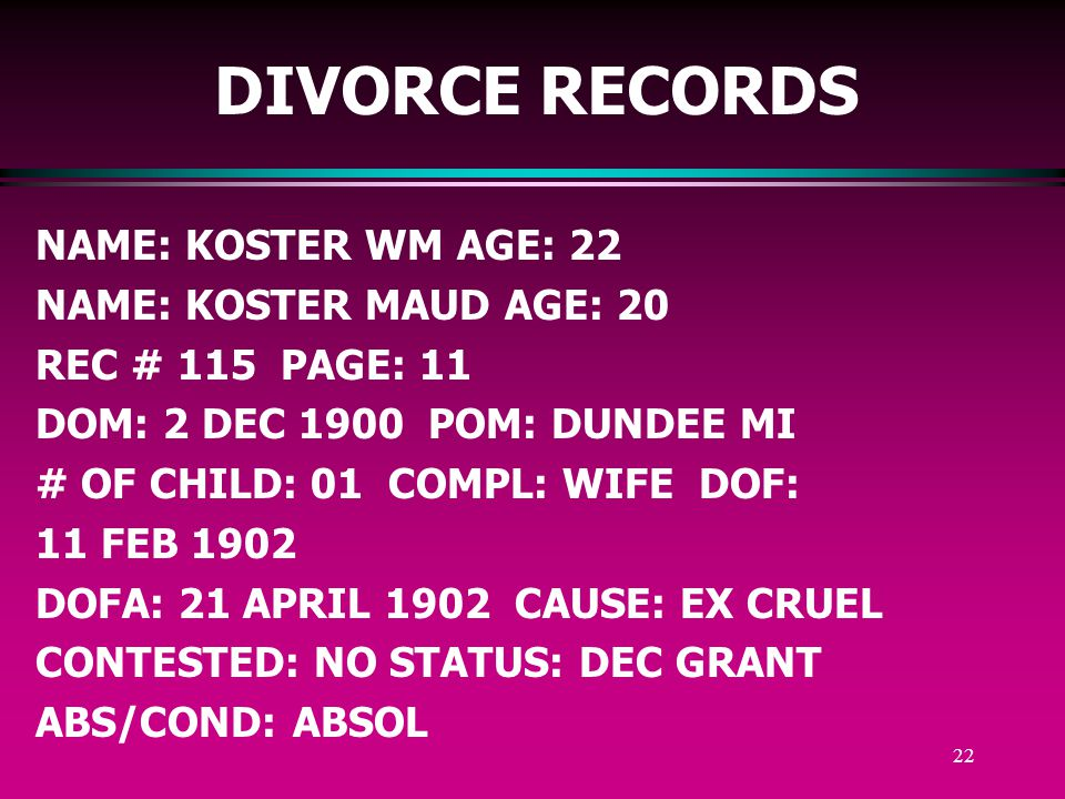 21 CONSENT: Sometimes courthouse records will include a document Giving the consent of a parent or guardian for the Marriage of a minor child.