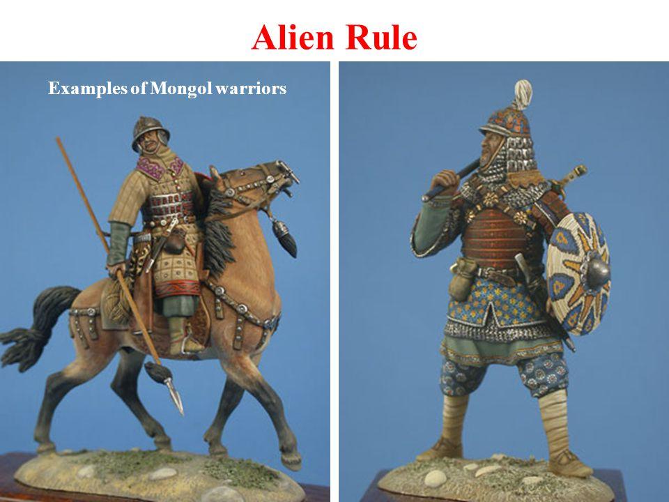 Alien Rule Examples of Mongol warriors