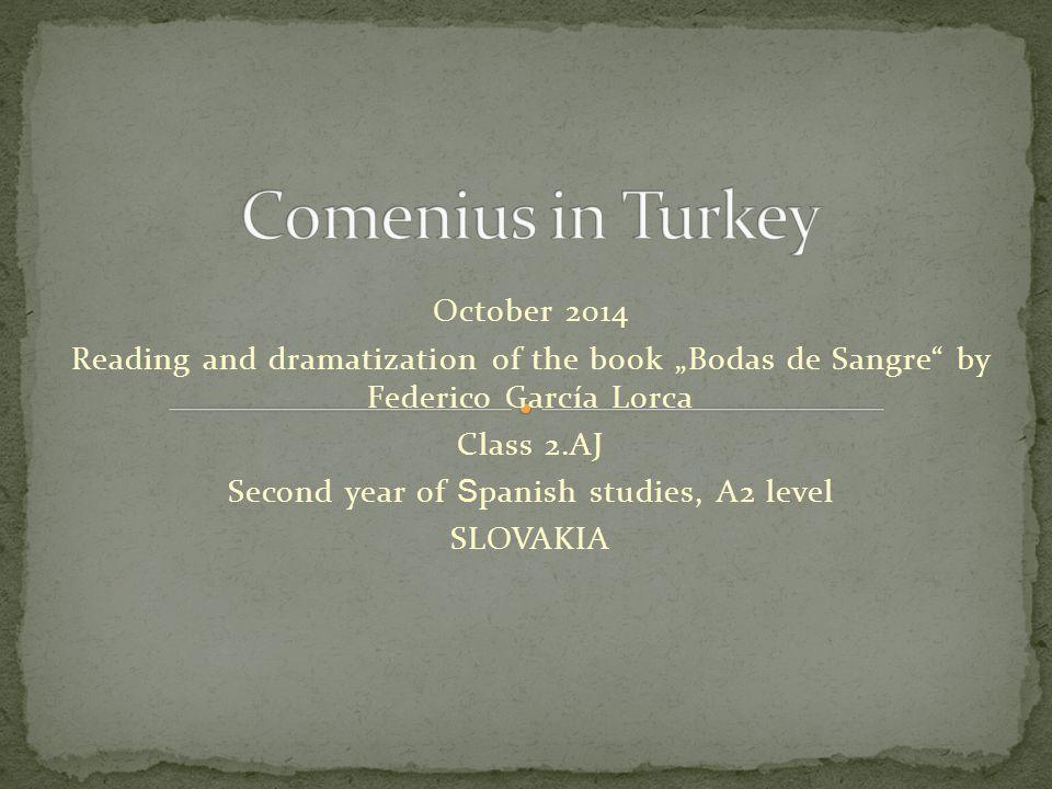 "October 2014 Reading and dramatization of the book ""Bodas de Sangre by Federico García Lorca Class 2.AJ Second year of S panish studies, A2 level SLOVAKIA"