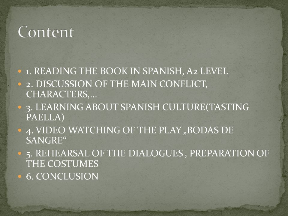 1. READING THE BOOK IN SPANISH, A2 LEVEL 2. DISCUSSION OF THE MAIN CONFLICT, CHARACTERS,...
