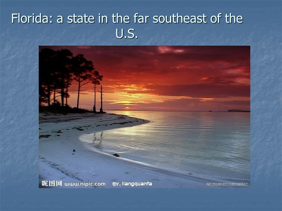 Florida: a state in the far southeast of the U.S.