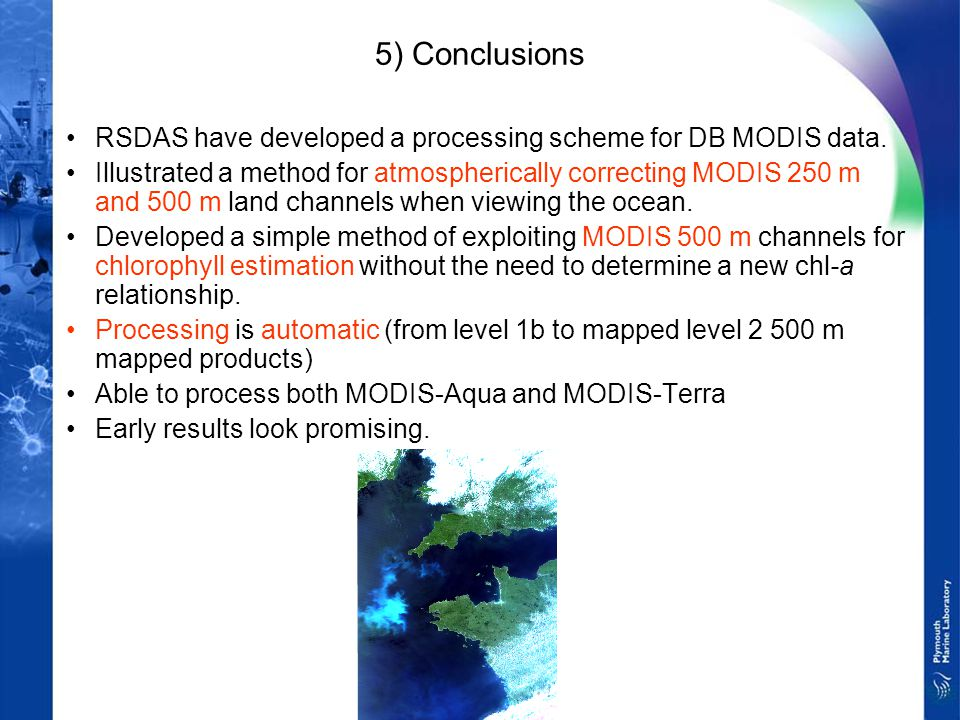5) Conclusions RSDAS have developed a processing scheme for DB MODIS data.