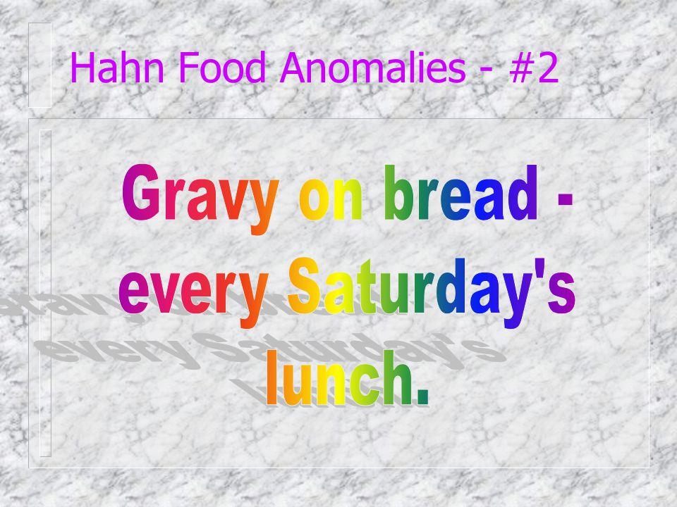 Hahn Food Anomalies - #1