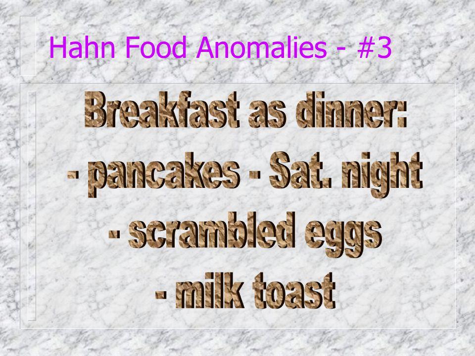 Hahn Food Anomalies - #2