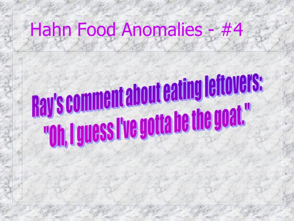 Hahn Food Anomalies - #3
