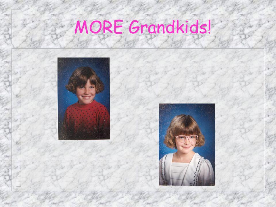 MORE Grandkids!