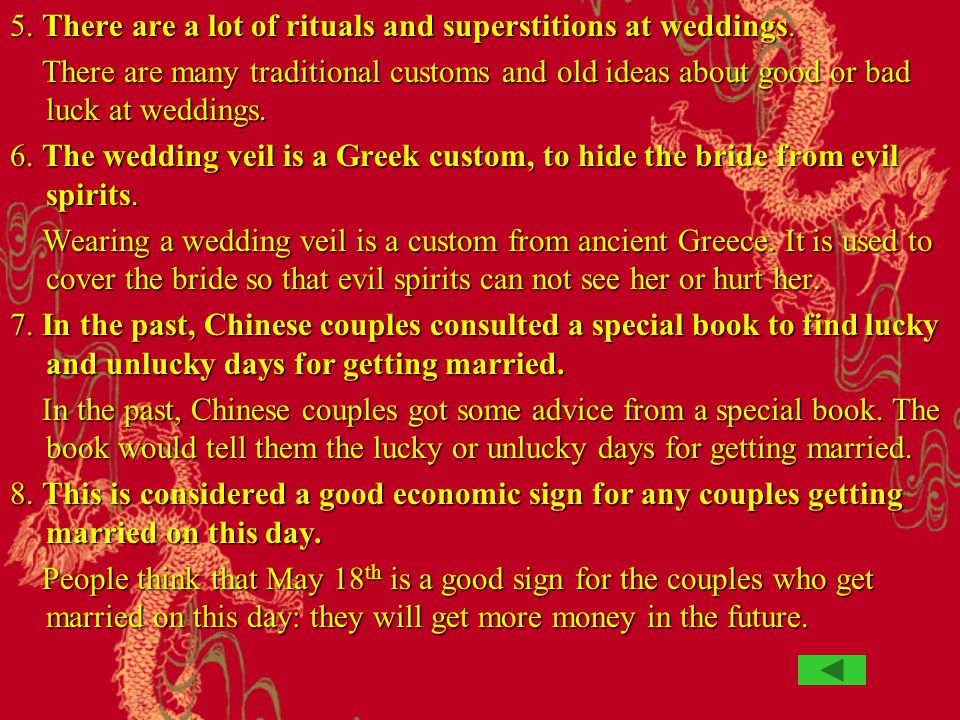 5. There are a lot of rituals and superstitions at weddings.
