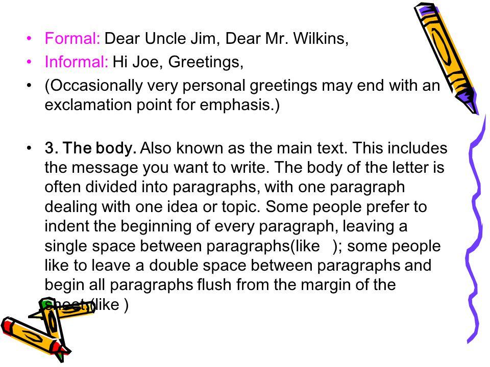 Formal: Dear Uncle Jim, Dear Mr.