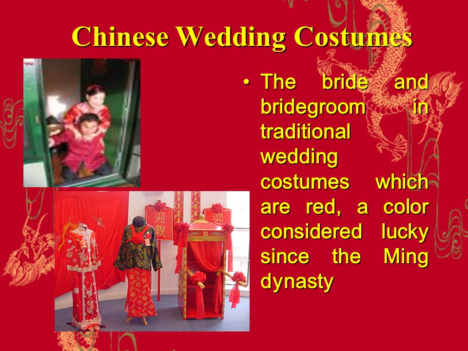 Chinese Wedding Costumes The bride and bridegroom in traditional wedding costumes which are red, a color considered lucky since the Ming dynasty