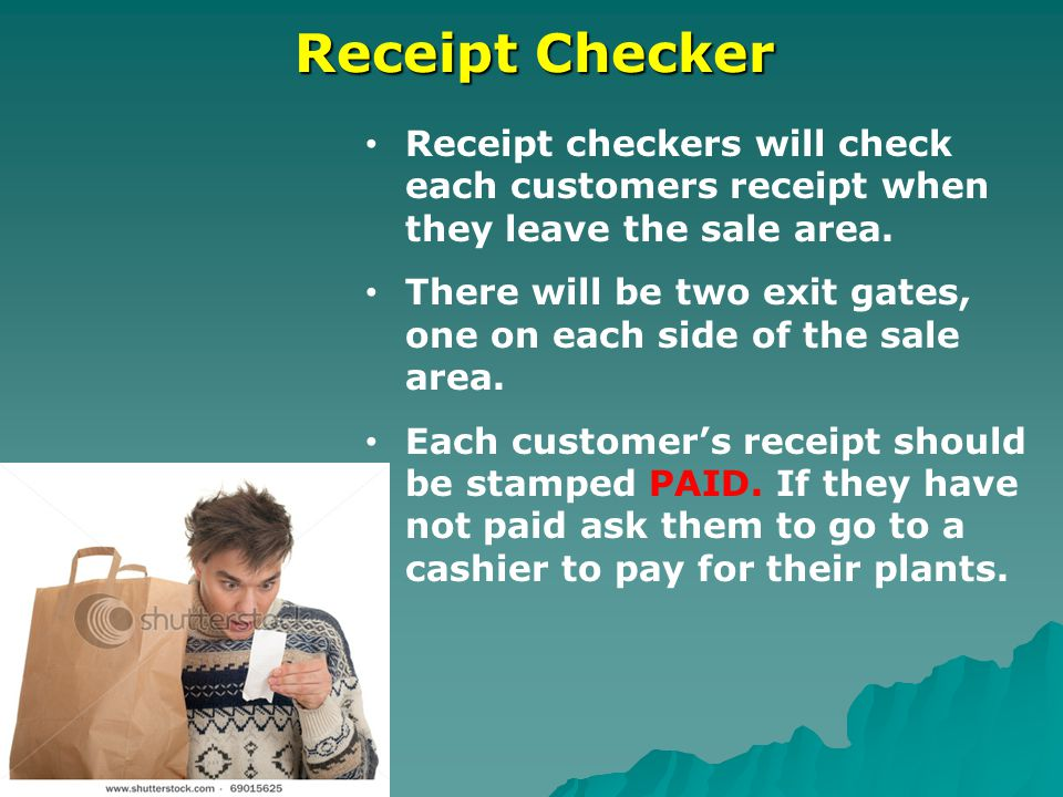 Receipt Checker Receipt checkers will check each customers receipt when they leave the sale area.