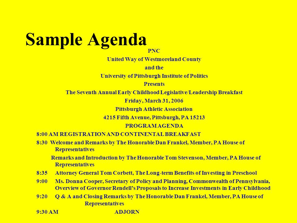 Sample Agenda PNC United Way of Westmoreland County and the University of Pittsburgh Institute of Politics Presents The Seventh Annual Early Childhood