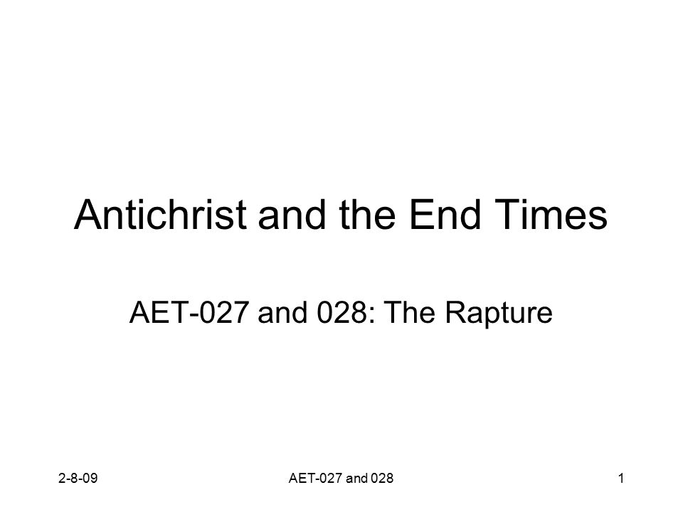 Antichrist and the End Times AET-027 and 028: The Rapture 2-8-091AET-027 and 028