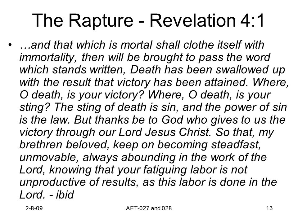 The Rapture - Revelation 4:1 …and that which is mortal shall clothe itself with immortality, then will be brought to pass the word which stands writte