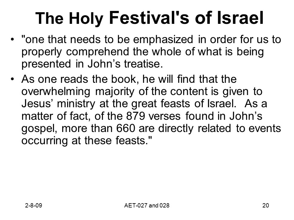 The Holy Festival s of Israel one that needs to be emphasized in order for us to properly comprehend the whole of what is being presented in John's treatise.