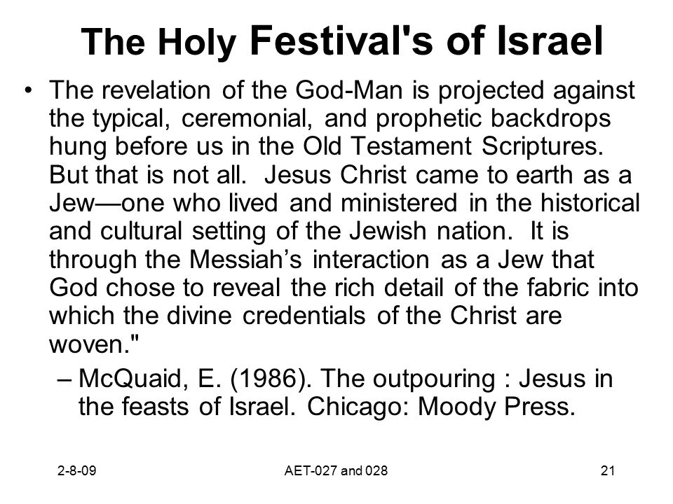 The Holy Festival's of Israel The revelation of the God-Man is projected against the typical, ceremonial, and prophetic backdrops hung before us in th