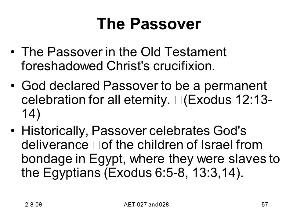 The Passover The Passover in the Old Testament foreshadowed Christ s crucifixion.