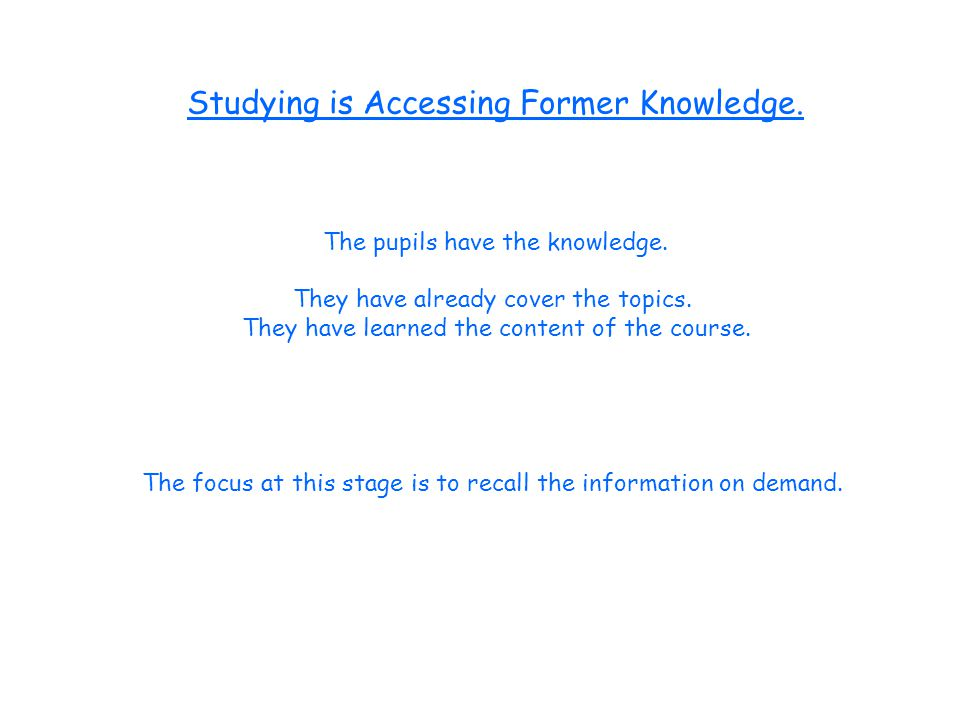 Using former Knowledge.In the final exam the pupils will be required to answer 5 questions.