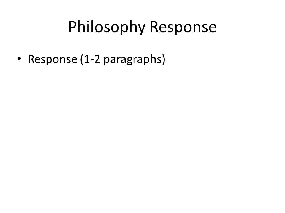 Philosophy Response Response (1-2 paragraphs)