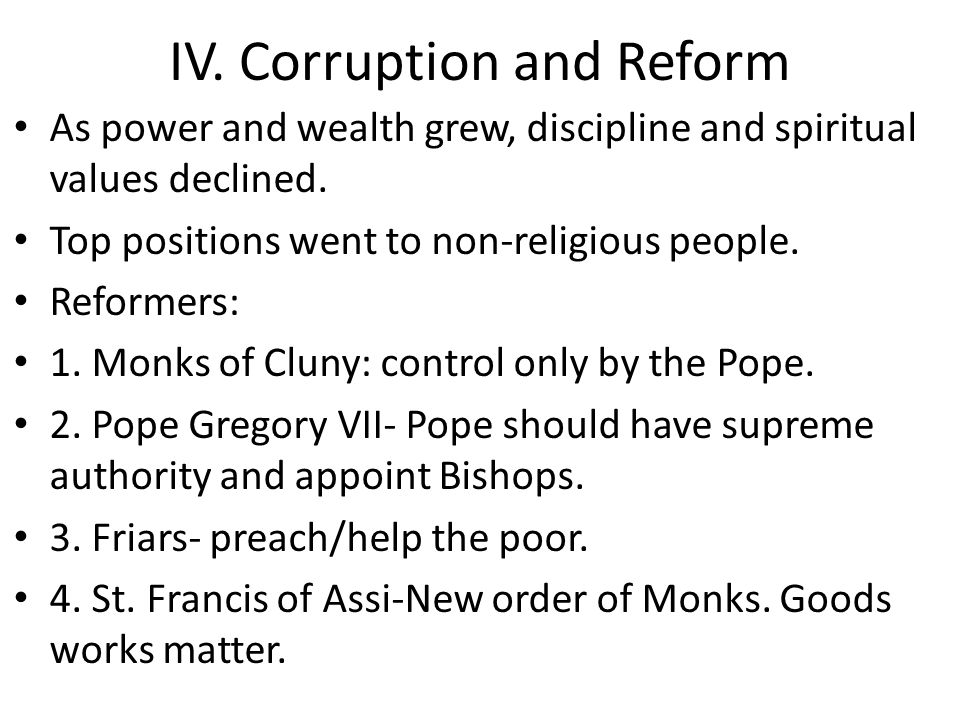 IV.Corruption and Reform As power and wealth grew, discipline and spiritual values declined.