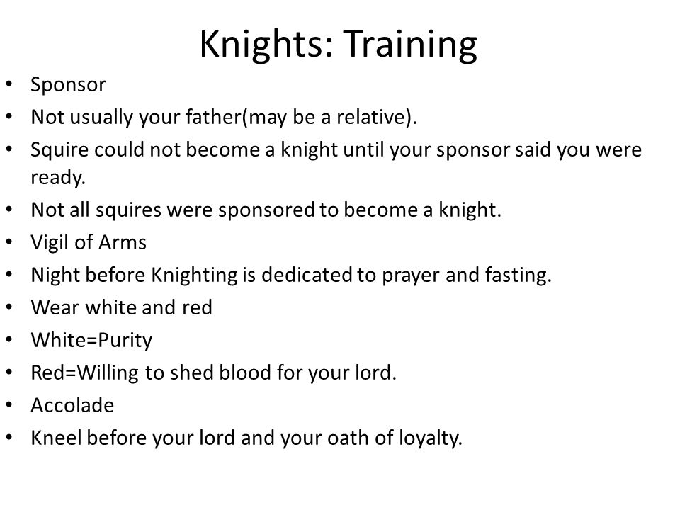 Knights: Training Sponsor Not usually your father(may be a relative).