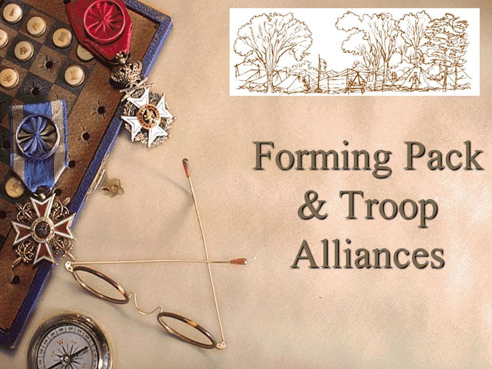 Forming Pack & Troop Alliances