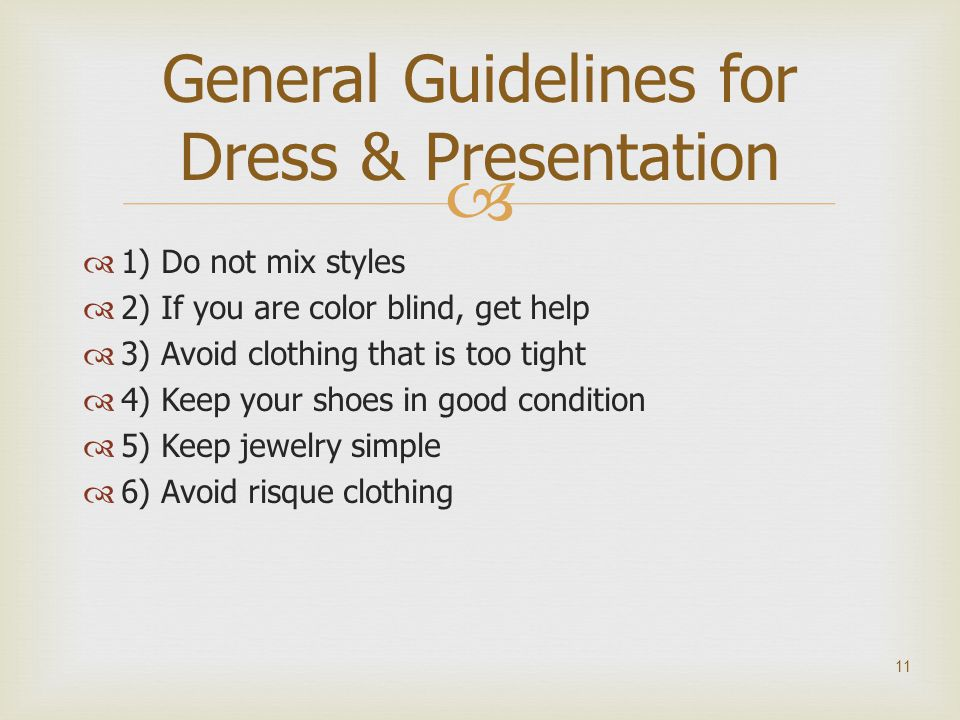   1) Do not mix styles  2) If you are color blind, get help  3) Avoid clothing that is too tight  4) Keep your shoes in good condition  5) Keep