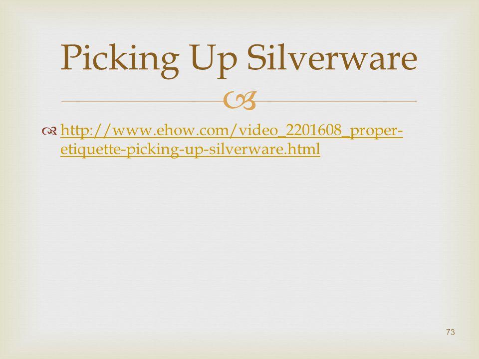   http://www.ehow.com/video_2201608_proper- etiquette-picking-up-silverware.html http://www.ehow.com/video_2201608_proper- etiquette-picking-up-silv
