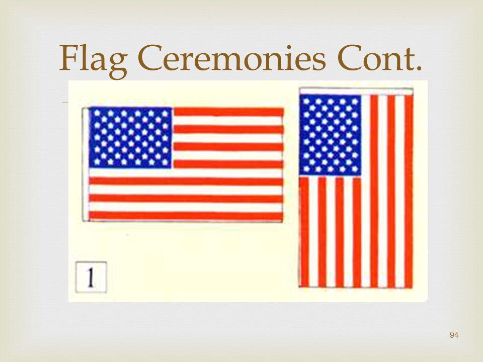  94 Flag Ceremonies Cont.